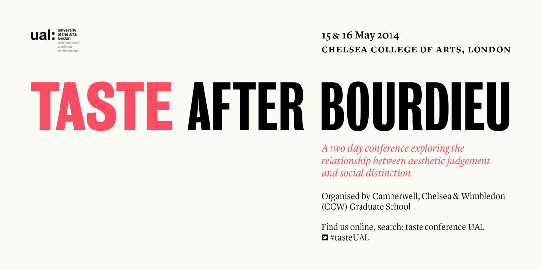 'Taste After Bourdieu' Conference At Chelsea College Of Arts 14/15 May 2014 (poster By Will Brady)