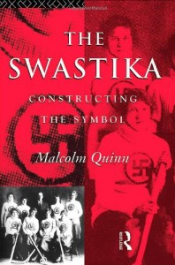 The Swastika, Constructing the symbol (Malcolm Quinn)